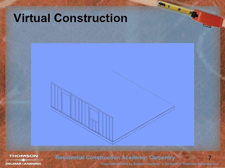 Virtual Construction 7