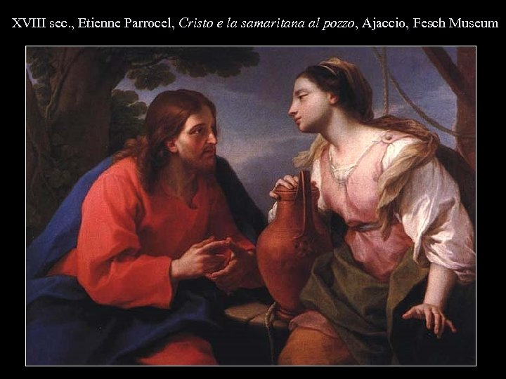 XVIII sec. , Etienne Parrocel, Cristo e la samaritana al pozzo, Ajaccio, Fesch Museum