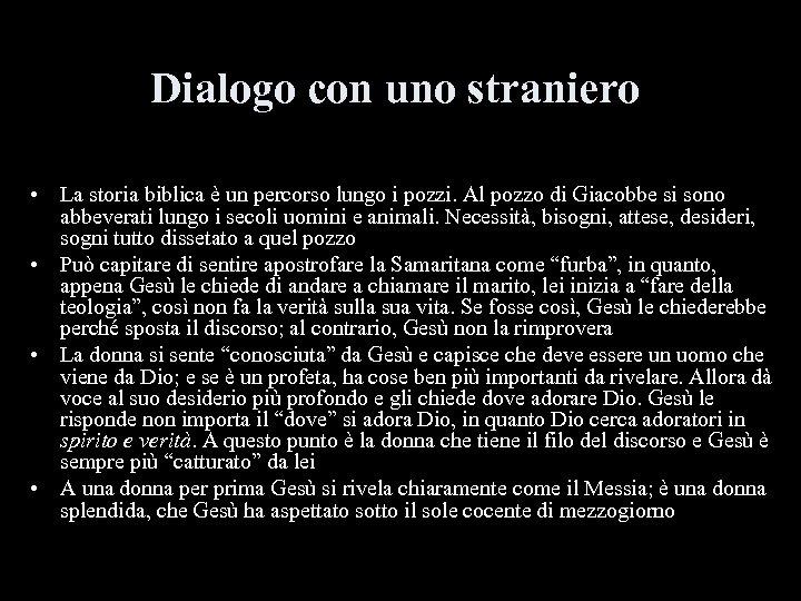 Dialogo con uno straniero • La storia biblica è un percorso lungo i pozzi.