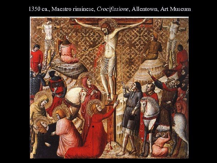 1350 ca. , Maestro riminese, Crocifissione, Allentown, Art Museum