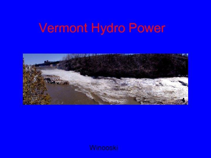 Vermont Hydro Power Winooski