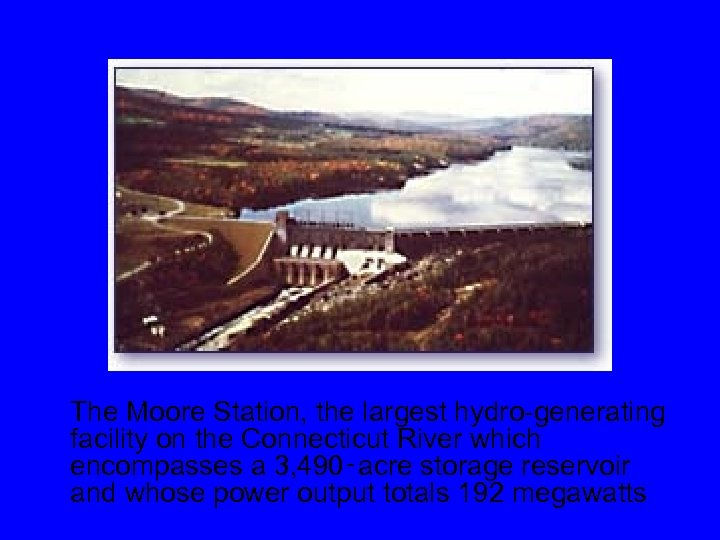 The Moore Station, the largest hydro-generating facility on the Connecticut River which encompasses a
