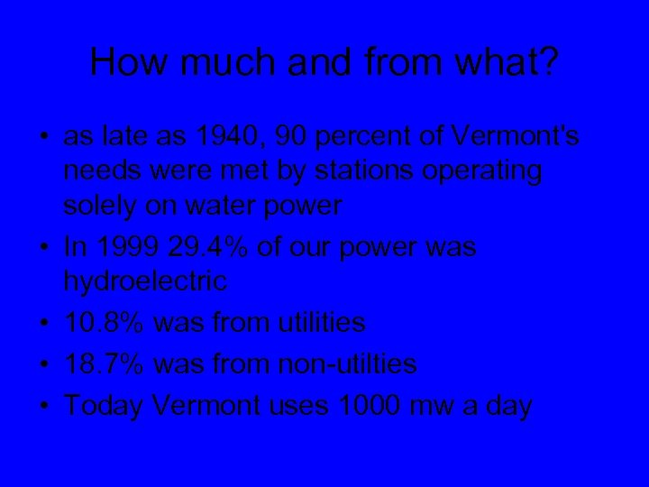 How much and from what? • as late as 1940, 90 percent of Vermont's