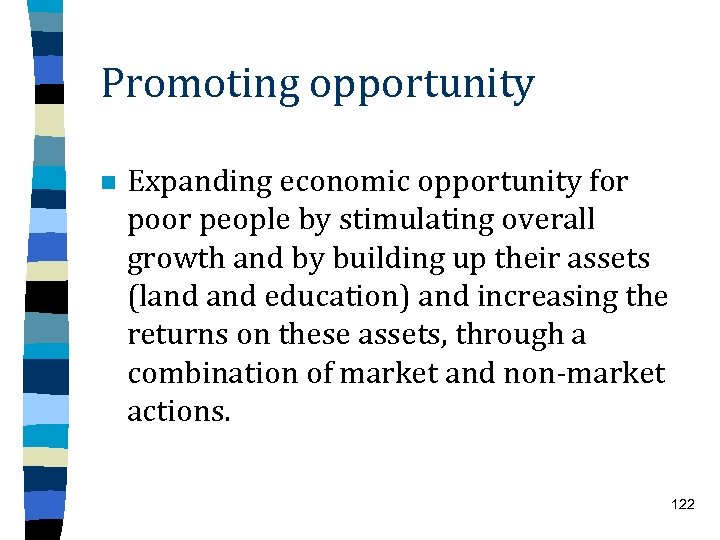 Promoting opportunity n Expanding economic opportunity for poor people by stimulating overall growth and