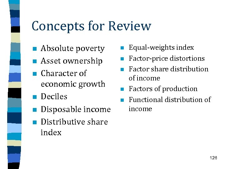 Concepts for Review n n n Absolute poverty Asset ownership Character of economic growth