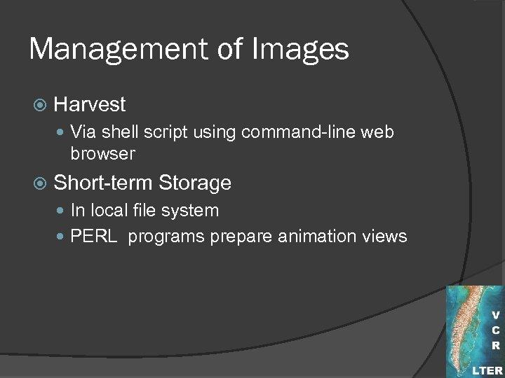 Management of Images Harvest Via shell script using command-line web browser Short-term Storage In