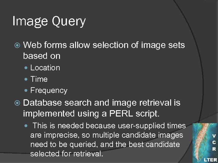 Image Query Web forms allow selection of image sets based on Location Time Frequency