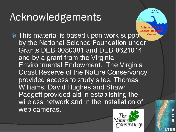 Acknowledgements This material is based upon work supported by the National Science Foundation under