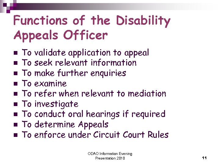 Functions of the Disability Appeals Officer n n n n n To validate application