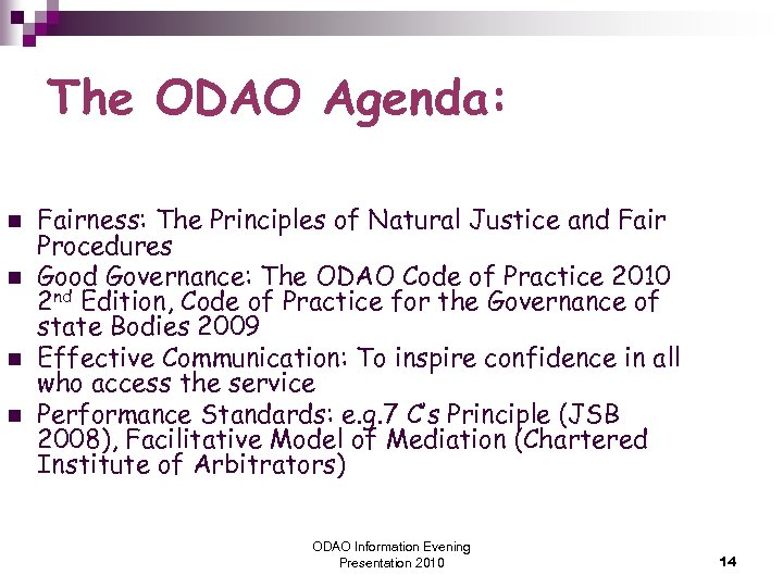 The ODAO Agenda: n n Fairness: The Principles of Natural Justice and Fair Procedures