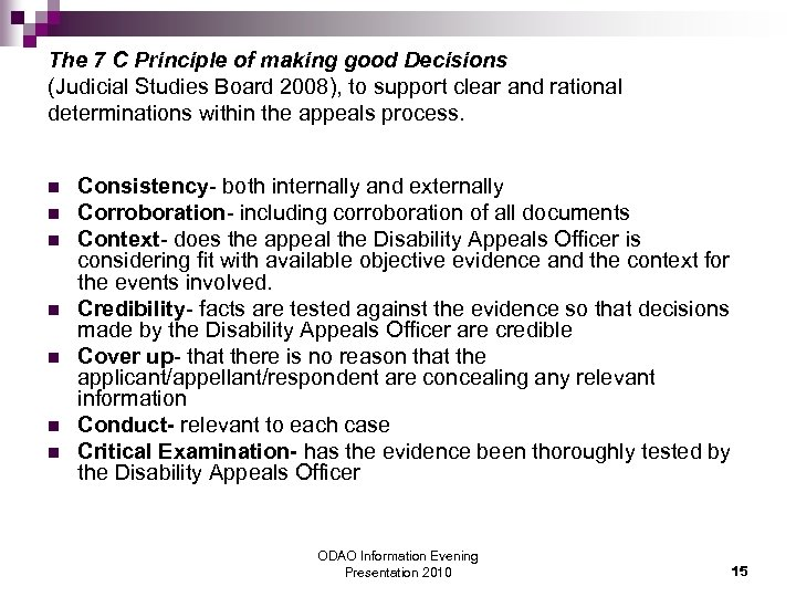 The 7 C Principle of making good Decisions (Judicial Studies Board 2008), to support