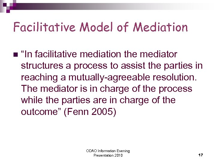 """Facilitative Model of Mediation n """"In facilitative mediation the mediator structures a process to"""