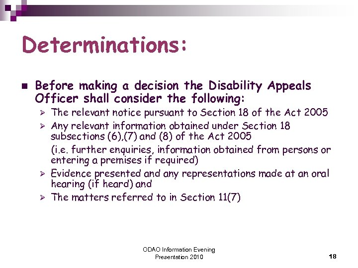 Determinations: n Before making a decision the Disability Appeals Officer shall consider the following: