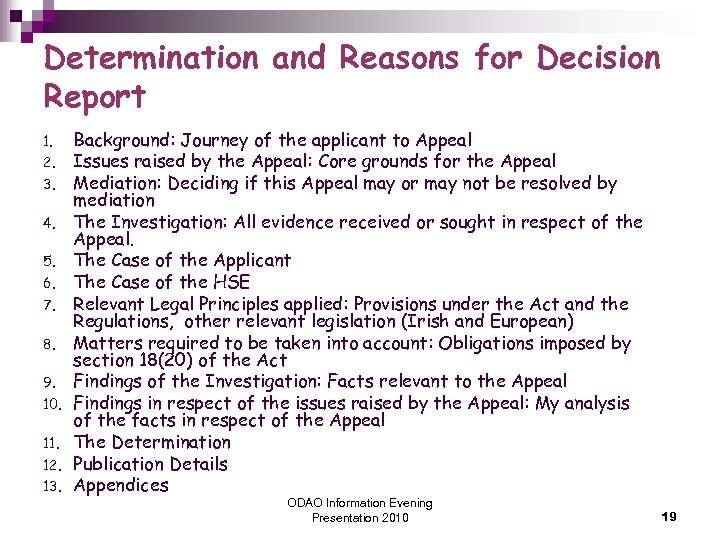 Determination and Reasons for Decision Report 1. 2. 3. 4. 5. 6. 7. 8.
