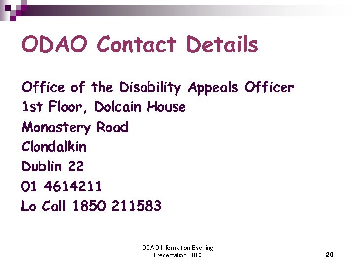ODAO Contact Details Office of the Disability Appeals Officer 1 st Floor, Dolcain House