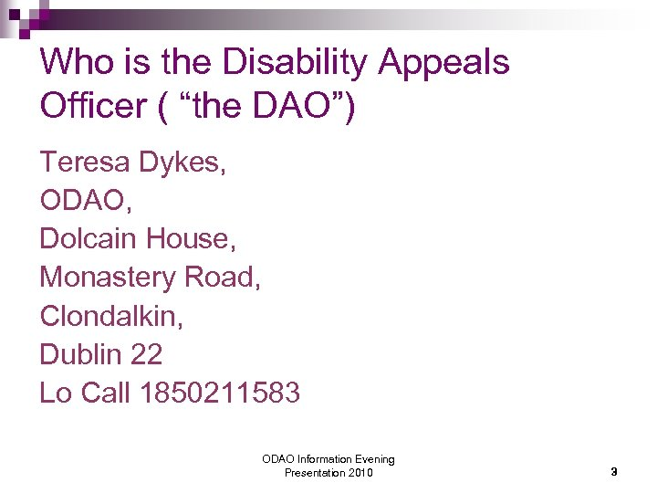 """Who is the Disability Appeals Officer ( """"the DAO"""") Teresa Dykes, ODAO, Dolcain House,"""