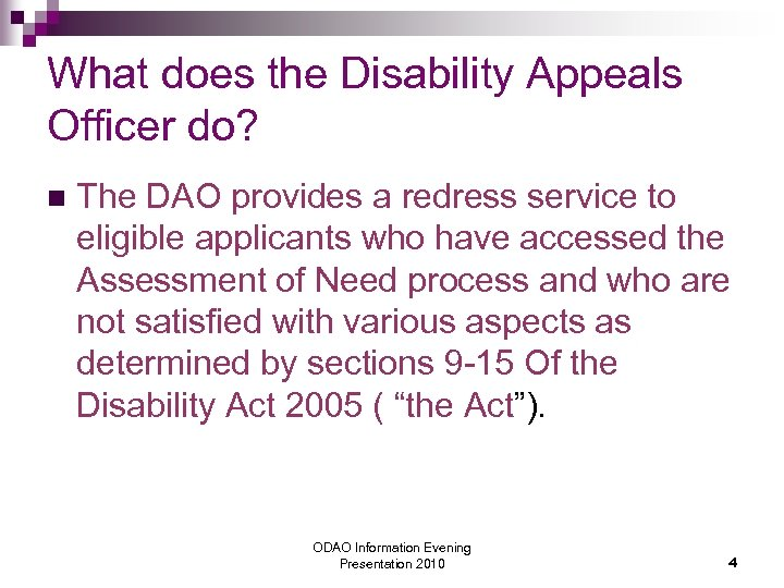 What does the Disability Appeals Officer do? n The DAO provides a redress service