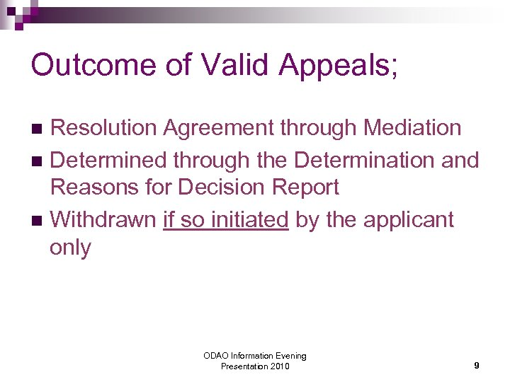Outcome of Valid Appeals; Resolution Agreement through Mediation n Determined through the Determination and
