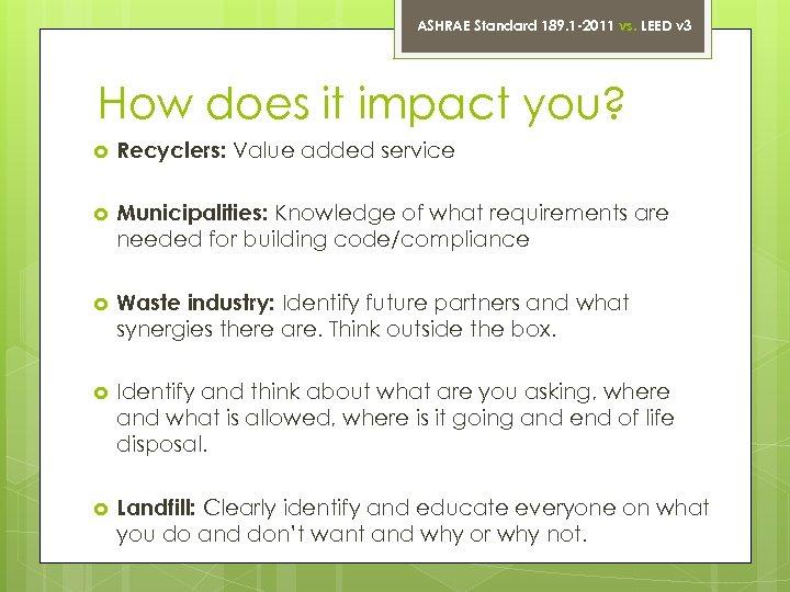 ASHRAE Standard 189. 1 -2011 vs. LEED v 3 How does it impact you?