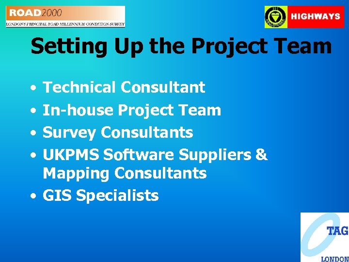 Setting Up the Project Team • • Technical Consultant In-house Project Team Survey Consultants