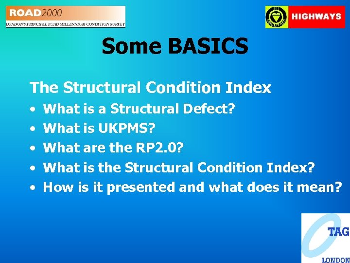 Some BASICS The Structural Condition Index • • • What is a Structural Defect?