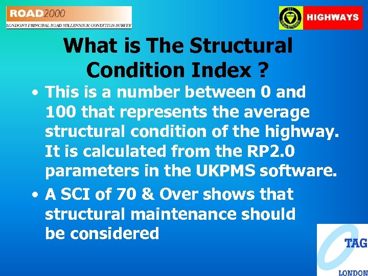 What is The Structural Condition Index ? • This is a number between 0