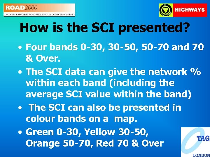 How is the SCI presented? • Four bands 0 -30, 30 -50, 50 -70