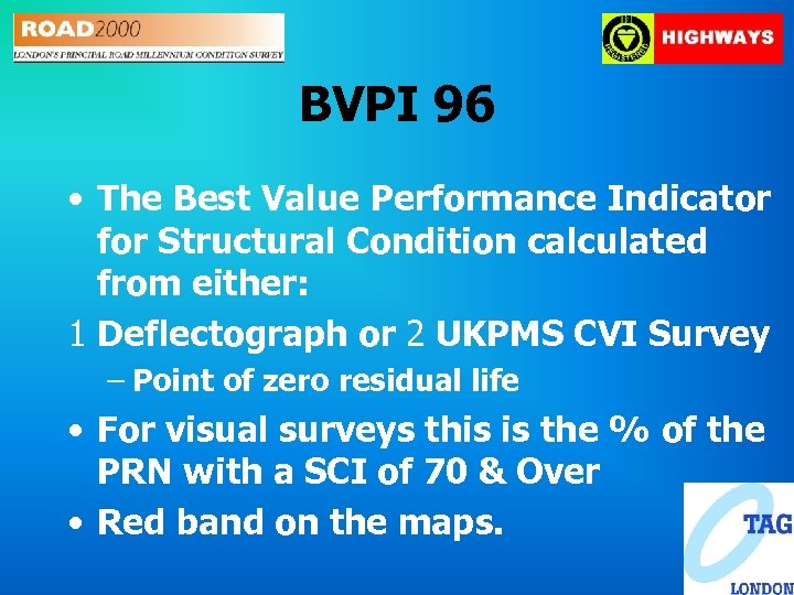 BVPI 96 • The Best Value Performance Indicator for Structural Condition calculated from either: