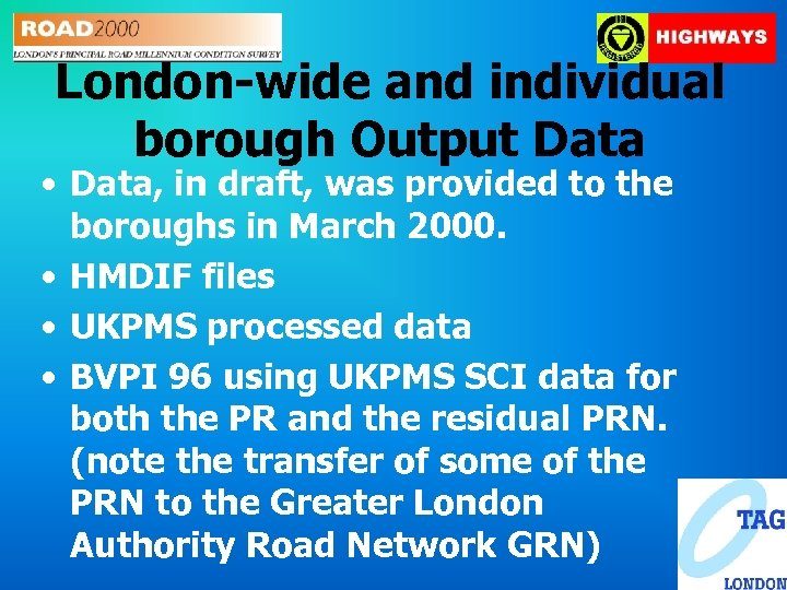 London-wide and individual borough Output Data • Data, in draft, was provided to the