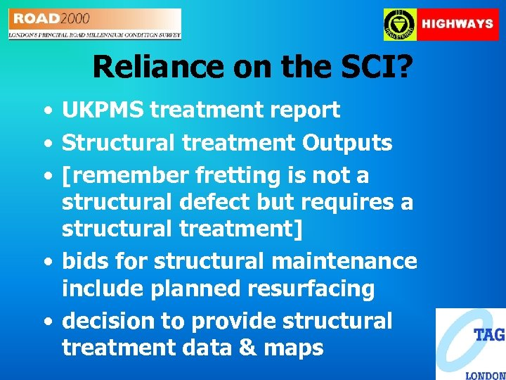 Reliance on the SCI? • UKPMS treatment report • Structural treatment Outputs • [remember