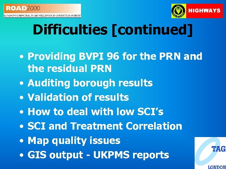 Difficulties [continued] • Providing BVPI 96 for the PRN and the residual PRN •