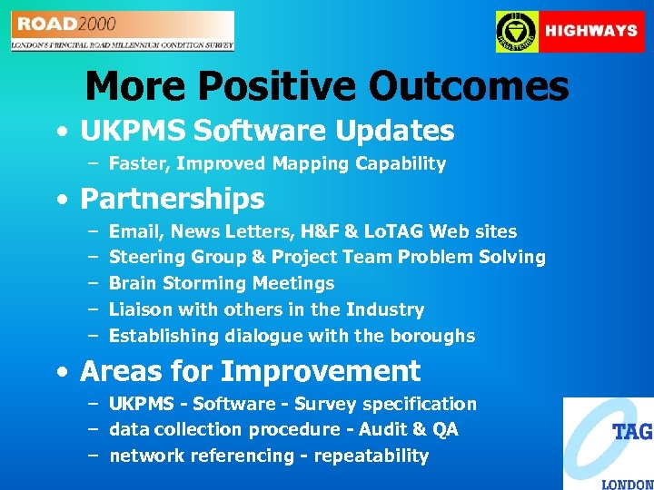 More Positive Outcomes • UKPMS Software Updates – Faster, Improved Mapping Capability • Partnerships
