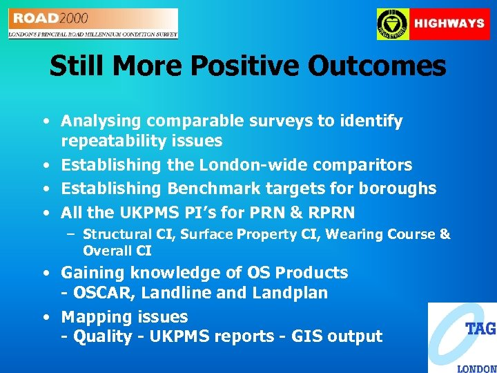Still More Positive Outcomes • Analysing comparable surveys to identify repeatability issues • Establishing