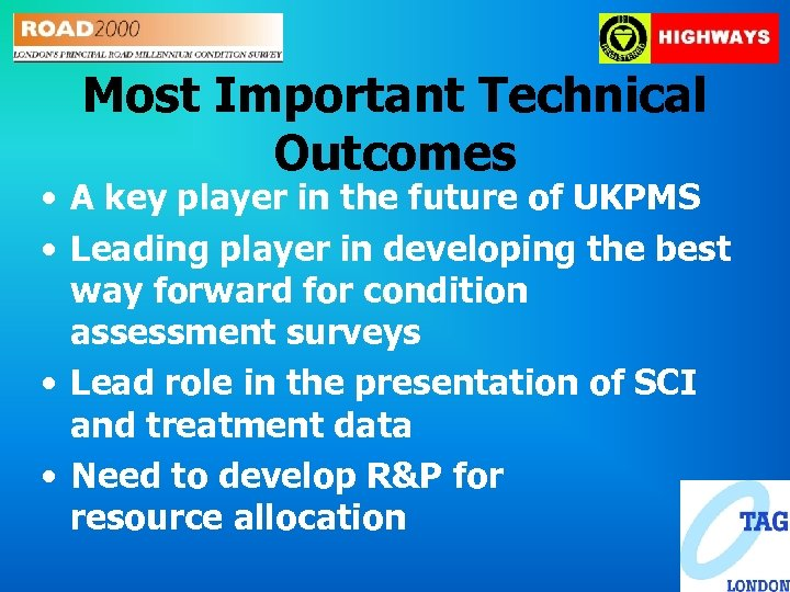 Most Important Technical Outcomes • A key player in the future of UKPMS •