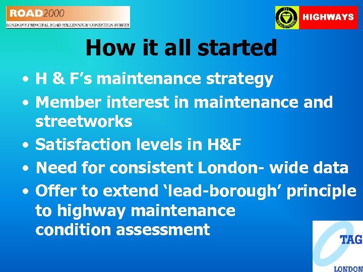 How it all started • H & F's maintenance strategy • Member interest in