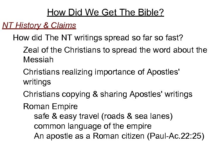 How Did We Get The Bible? NT History & Claims How did The NT
