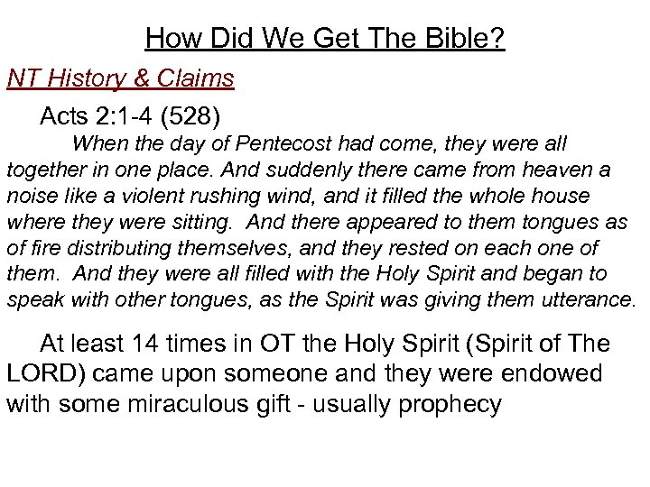 How Did We Get The Bible? NT History & Claims Acts 2: 1 -4
