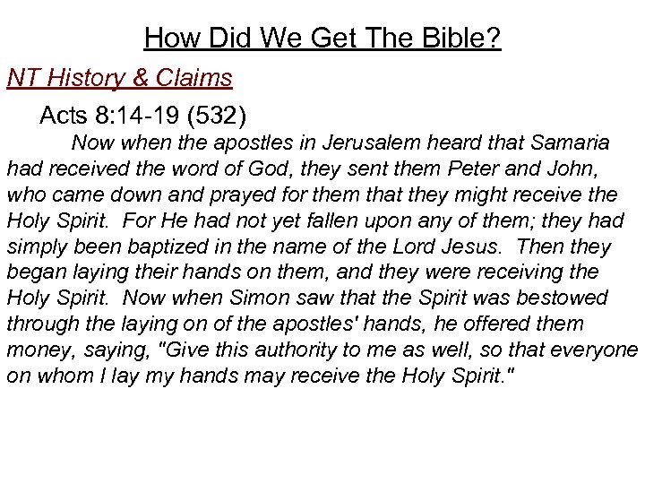 How Did We Get The Bible? NT History & Claims Acts 8: 14 -19