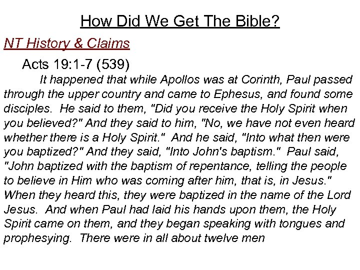 How Did We Get The Bible? NT History & Claims Acts 19: 1 -7
