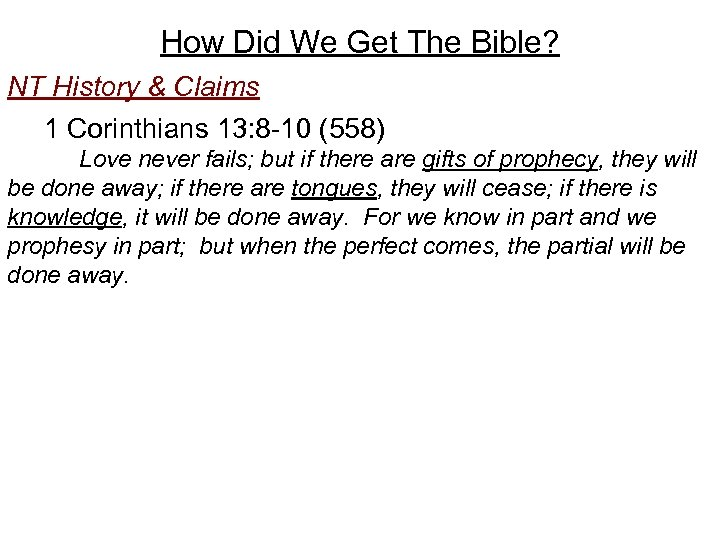How Did We Get The Bible? NT History & Claims 1 Corinthians 13: 8