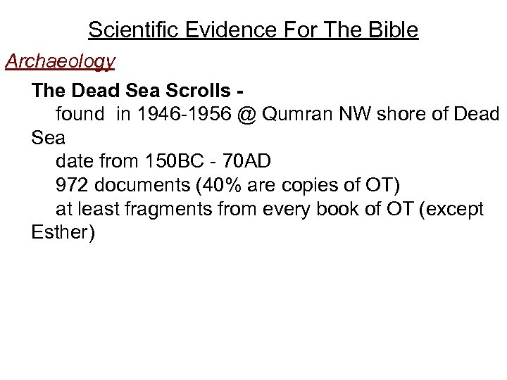 Scientific Evidence For The Bible Archaeology The Dead Sea Scrolls found in 1946 -1956