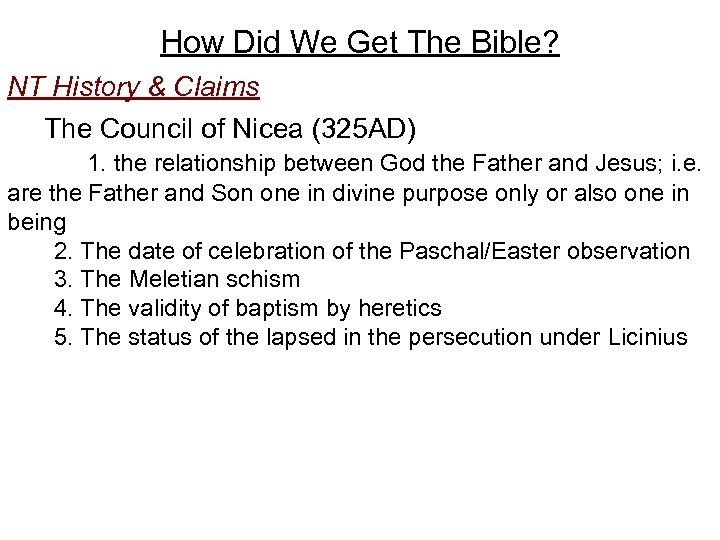 How Did We Get The Bible? NT History & Claims The Council of Nicea