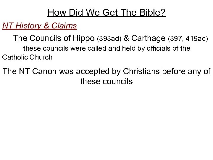 How Did We Get The Bible? NT History & Claims The Councils of Hippo