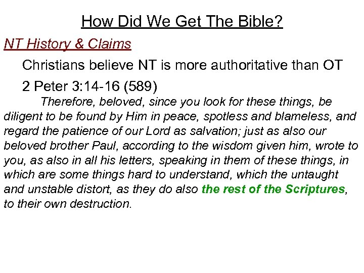 How Did We Get The Bible? NT History & Claims Christians believe NT is