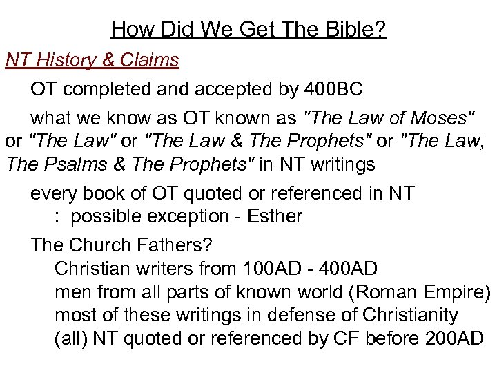 How Did We Get The Bible? NT History & Claims OT completed and accepted