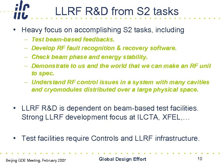 LLRF R&D from S 2 tasks • Heavy focus on accomplishing S 2 tasks,