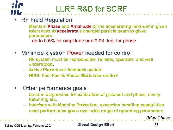LLRF R&D for SCRF • RF Field Regulation – Maintain Phase and Amplitude of