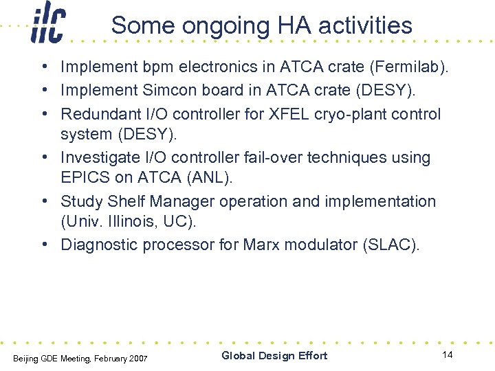 Some ongoing HA activities • Implement bpm electronics in ATCA crate (Fermilab). • Implement