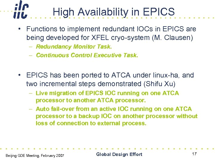 High Availability in EPICS • Functions to implement redundant IOCs in EPICS are being