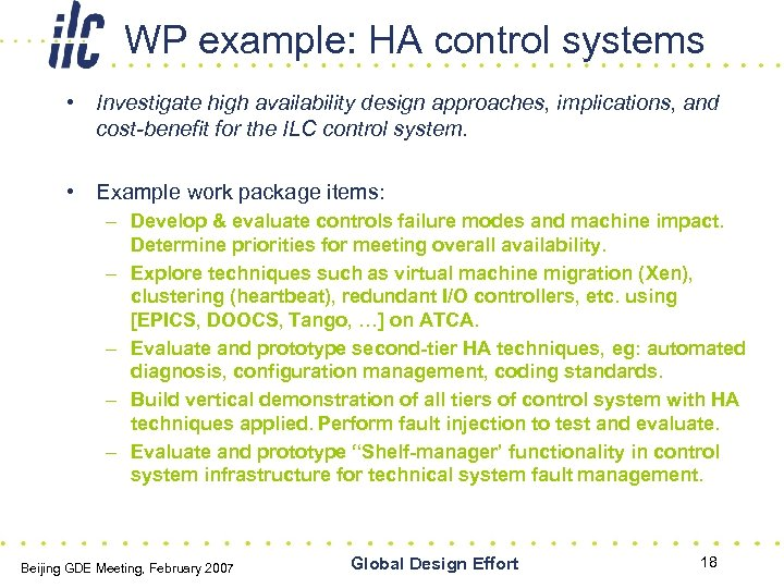 WP example: HA control systems • Investigate high availability design approaches, implications, and cost-benefit